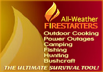 All weather fire starter, for camping, outdoor cooking, power outages, military applications